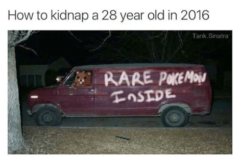 pokemon-go-memes-how-to-kidnap-a-28-year-old-in-2016